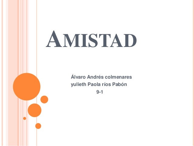 AMISTAD Álvaro Andrés colmenares yulieth Paola ríos Pabón 9-1