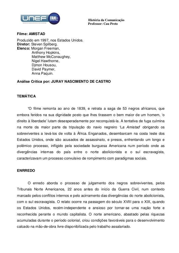 História da Comunicação                                            Professor: Cau PretoFilme: AMISTADProduzido em 1997, no...