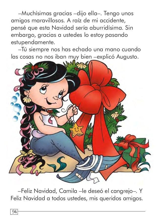 94 –Muchísimas gracias –dijo ella–. Tengo unos amigos maravillosos. A raíz de mi accidente, pensé que esta Navidad sería a...