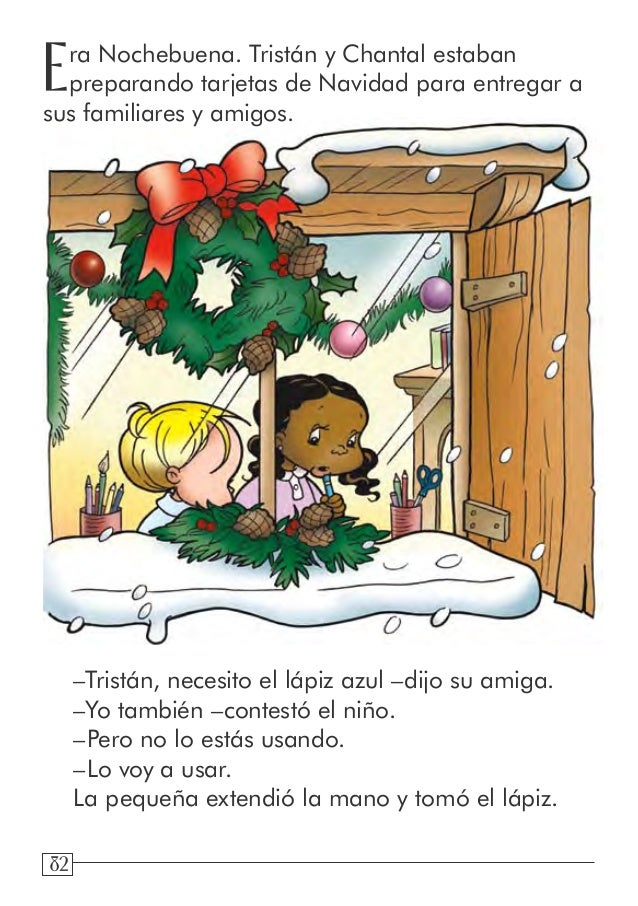 82 Era Nochebuena. Tristán y Chantal estaban preparando tarjetas de Navidad para entregar a sus familiares y amigos. –Tris...