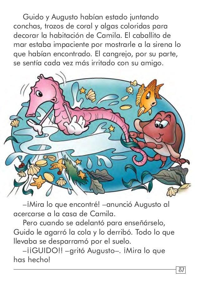 87 –¡Mira lo que encontré! –anunció Augusto al acercarse a la casa de Camila. Pero cuando se adelantó para enseñárselo, Gu...