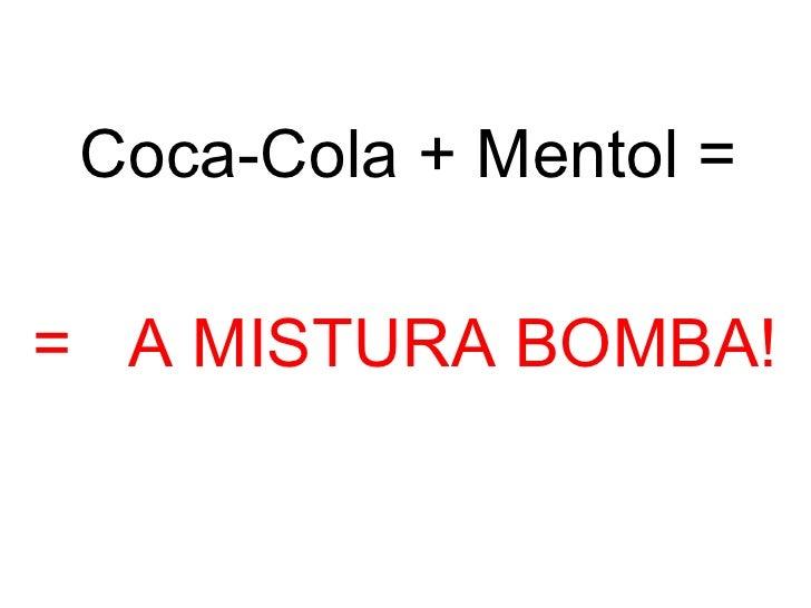 =  A MISTURA BOMBA! Coca-Cola + Mentol =