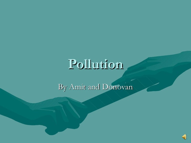 Pollution By Amit and Donovan