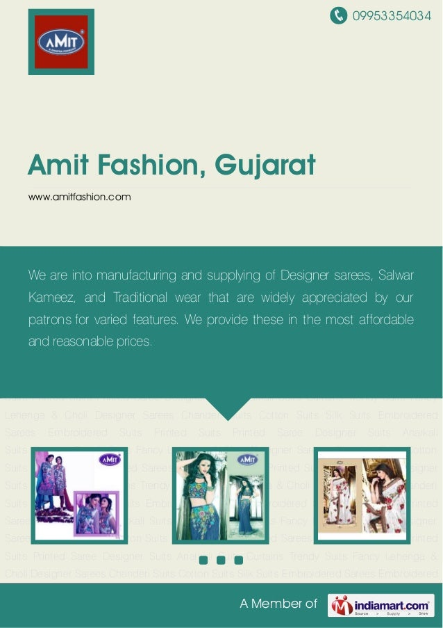 09953354034A Member ofAmit Fashion, Gujaratwww.amitfashion.comTrendy Suits Fancy Lehenga & Choli Designer Sarees Chanderi ...