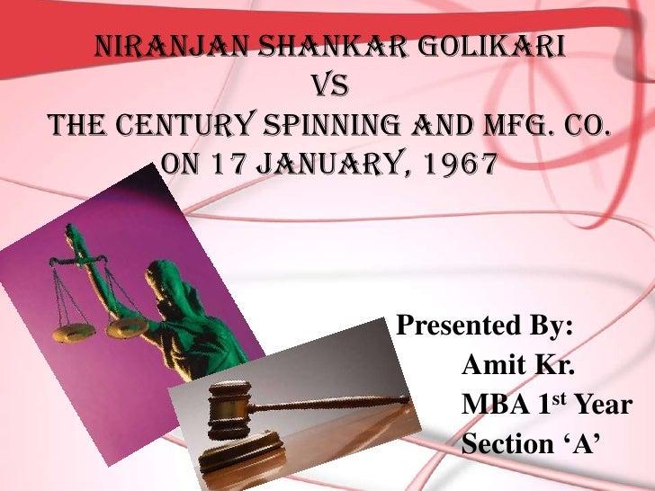 Niranjan Shankar Golikari               vsThe Century Spinning And Mfg. Co.      on 17 January, 1967                    Pr...
