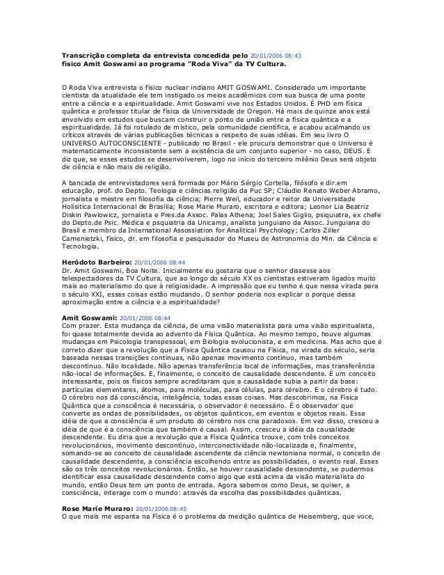 """Transcrição completa da entrevista concedida pelo 20/01/2006 08:43 físico Amit Goswami ao programa """"Roda Viva"""" da TV Cultu..."""