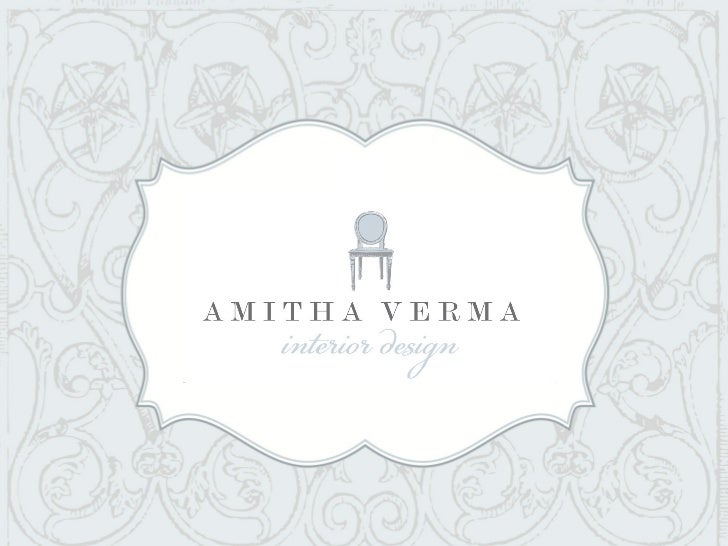 Amitha Verma Interior Design. Interior design firm that specializes  incustom French inspired new constructionprojects, furniture projects and  interiors.