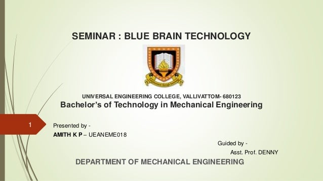 Amith blue brain seminar blue brain technology universal engineering college vallivattom 680123 bachelors of technology in ccuart Gallery