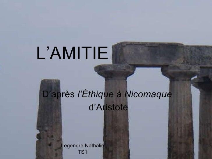 L'AMITIE D'après  l'Éthique à Nicomaque   d'Aristote Legendre Nathalie TS1