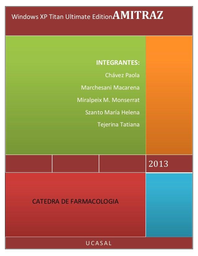 UCA SA LCATEDRA DE FARMACOLOGIA2013INTEGRANTES:Chávez PaolaMarchesani MacarenaMiralpeix M. MonserratSzanto María HelenaTej...