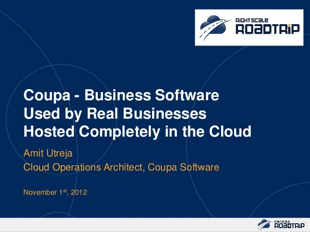 Coupa - Business SoftwareUsed by Real BusinessesHosted Completely in the CloudAmit UtrejaCloud Operations Architect, Coupa...