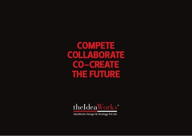COMPETE COLLABORATE CO-CREATE THE FUTURE