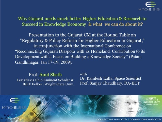 Why Gujarat needs much better Higher Education & Research to Succeed in Knowledge Economy & what we can do about it? Prese...