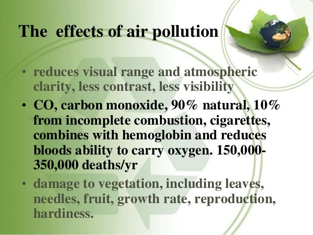 effects of emissions The effect of vehicular emissions on human health by ronni esther rossman introduction in 2006, the united states was responsible for 213% of all cars registered in.