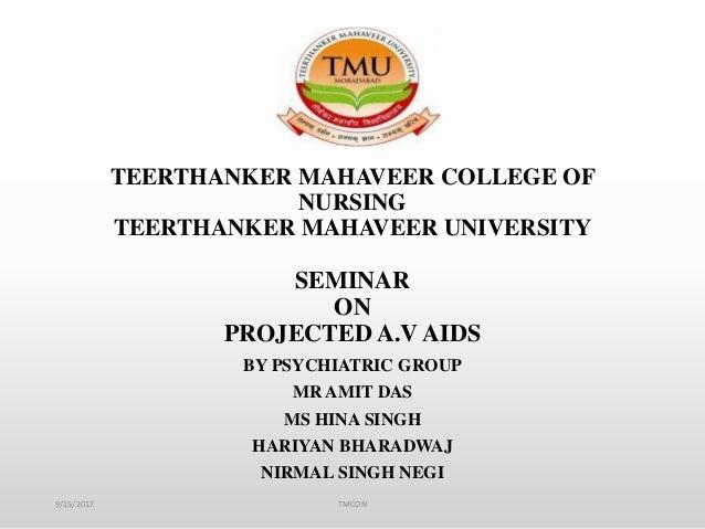 TEERTHANKER MAHAVEER COLLEGE OF NURSING TEERTHANKER MAHAVEER UNIVERSITY SEMINAR ON PROJECTED A.V AIDS BY PSYCHIATRIC GROUP...