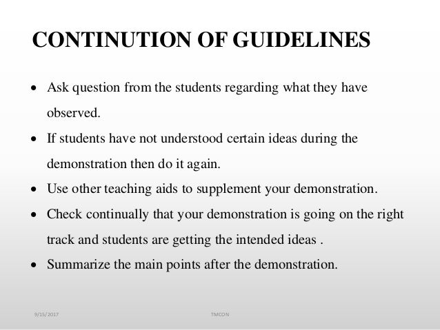 9/15/2017 TMCON CONTINUTION OF GUIDELINES  Ask question from the students regarding what they have observed.  If student...