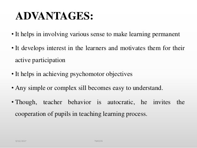 ADVANTAGES: • It helps in involving various sense to make learning permanent • It develops interest in the learners and mo...