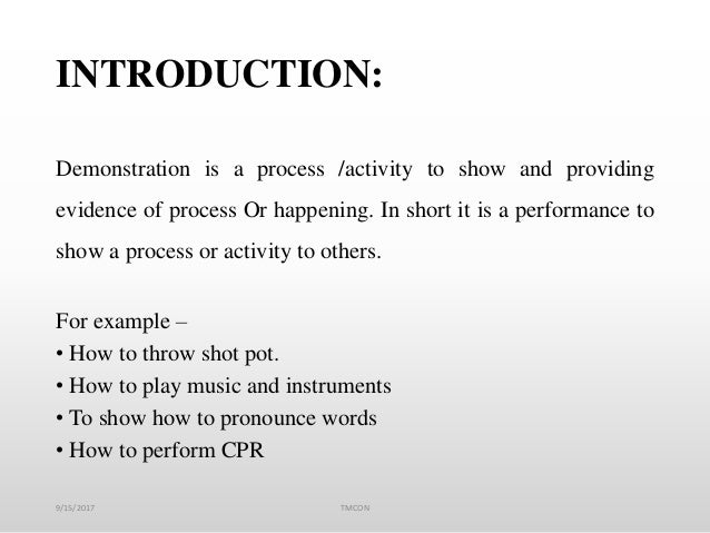 INTRODUCTION: Demonstration is a process /activity to show and providing evidence of process Or happening. In short it is ...
