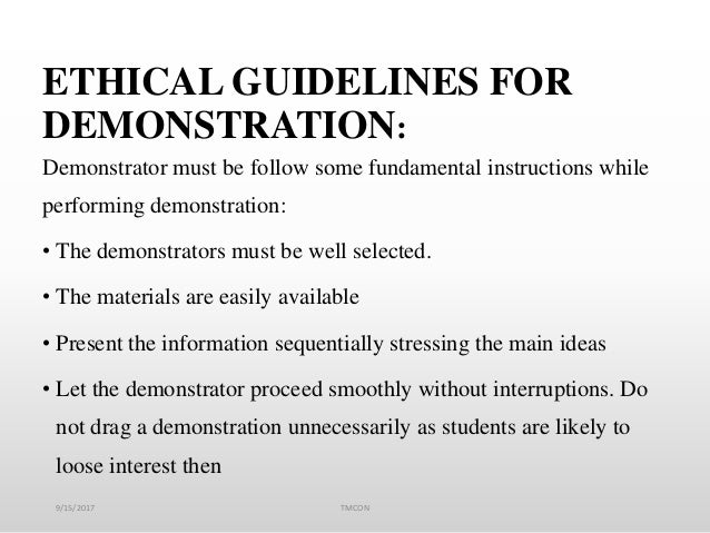ETHICAL GUIDELINES FOR DEMONSTRATION: Demonstrator must be follow some fundamental instructions while performing demonstra...