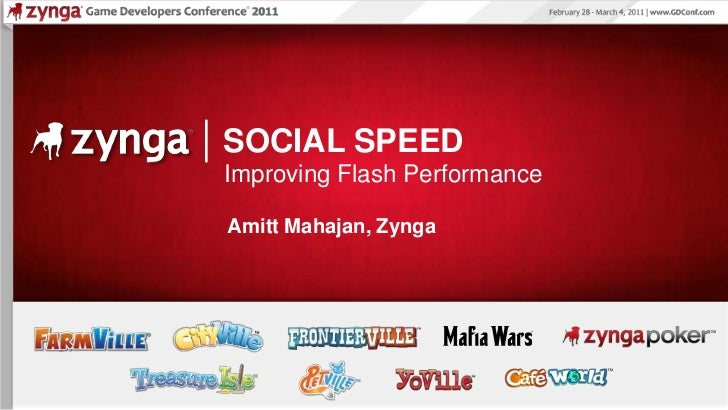 Social Speed - Improving Flash Performance for Social Games (GDC 2011)