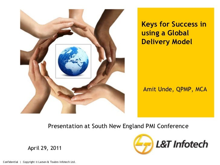 Confidential  |  Copyright © Larsen & Toubro Infotech Ltd.<br />Keys for Success in using a Global Delivery Model<br />Ami...