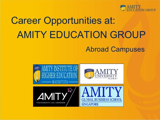 Career Opportunities at: AMITY EDUCATION GROUP Abroad Campuses