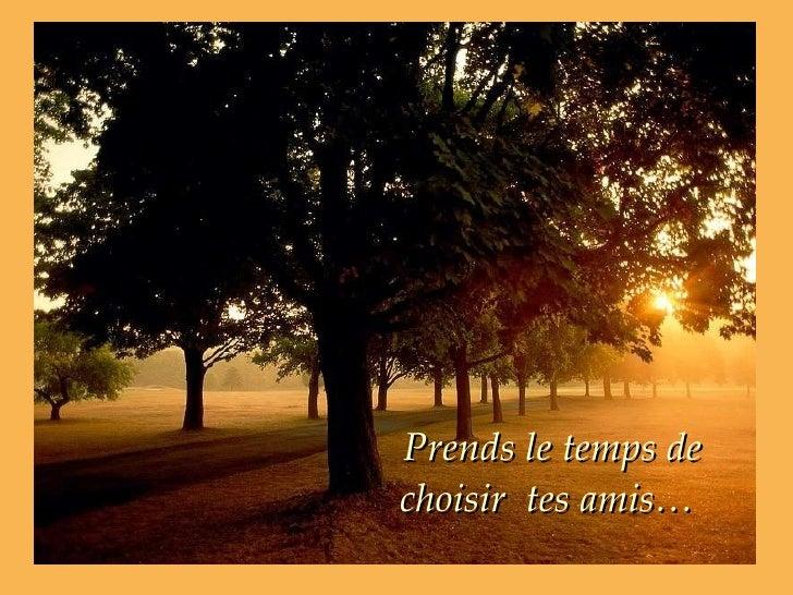 Prends le temps de choisir tes amis…