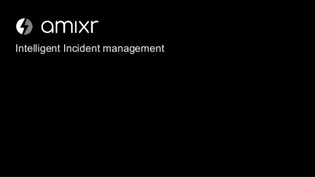 Intelligent Incident management