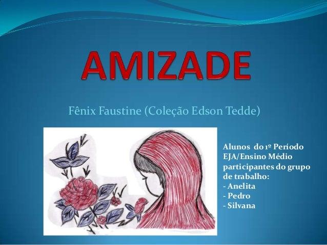 Fênix Faustine (Coleção Edson Tedde)                            Alunos do 1º Período                            EJA/Ensino...