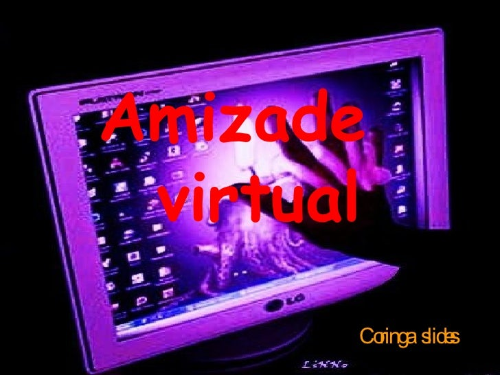 Amizade  virtual Coringa  slides