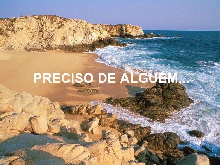 PRECISO DE ALGUÉM...