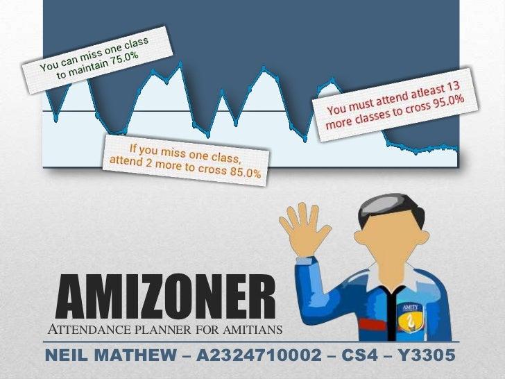 AMIZONERATTENDANCE PLANNER FOR AMITIANSNEIL MATHEW – A2324710002 – CS4 – Y3305