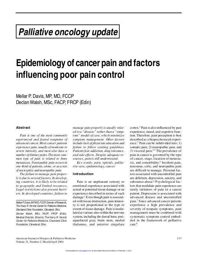 Abstract Pain is one of the most commonly experienced and feared symptoms of advanced cancer. Most cancer patients experie...