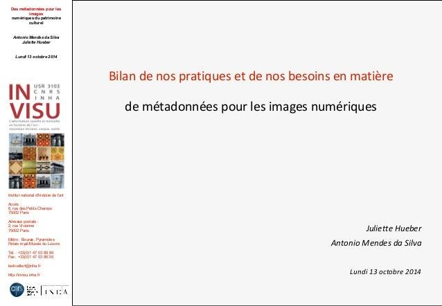 Des métadonnées pour les  images  numériques du patrimoine  culturel  Antonio Mendes da Silva  Juliette Hueber  Lundi 13 o...