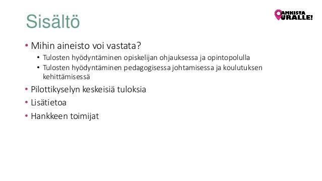 URASEURANTAKYSELYN 2017 TULOKSIA JA VINKKEJÄ DATAN KÄYTTÖÖN Slide 3