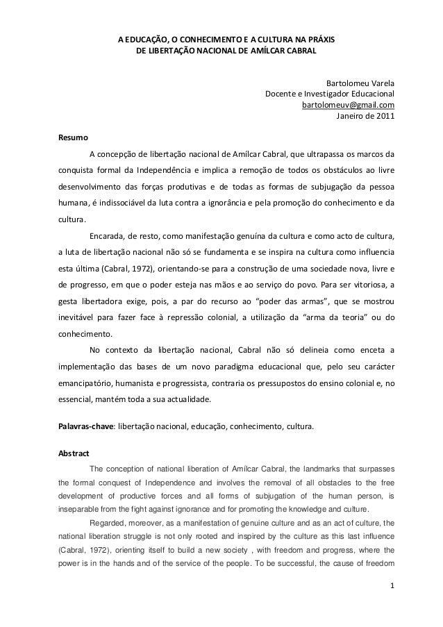 1A EDUCAÇÃO, O CONHECIMENTO E A CULTURA NA PRÁXISDE LIBERTAÇÃO NACIONAL DE AMÍLCAR CABRALBartolomeu VarelaDocente e Invest...