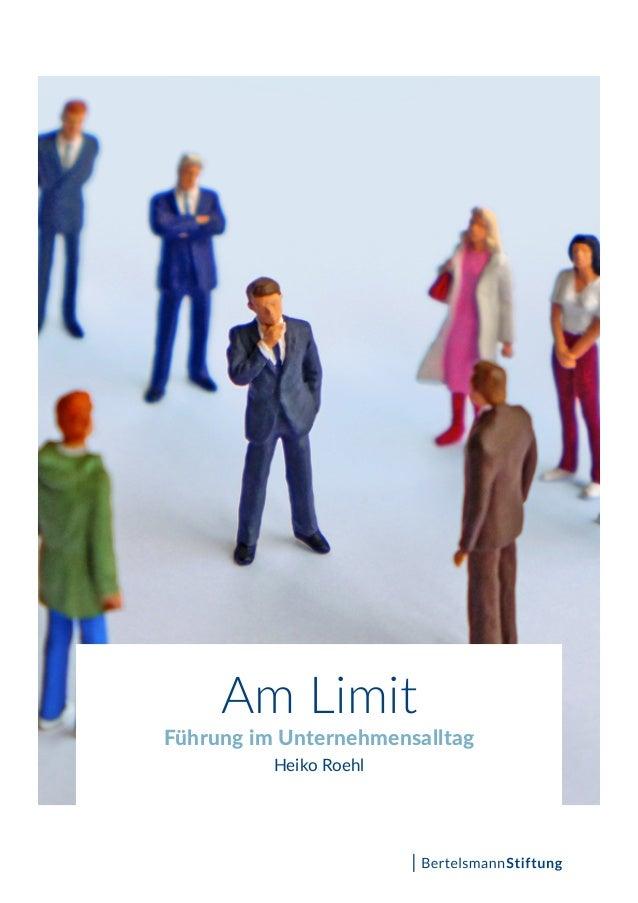 Am Limit Führung im Unternehmensalltag Heiko Roehl