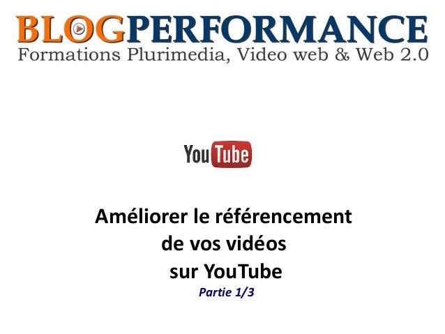 Améliorer le référencement de vos vidéos sur YouTube Partie 1/3