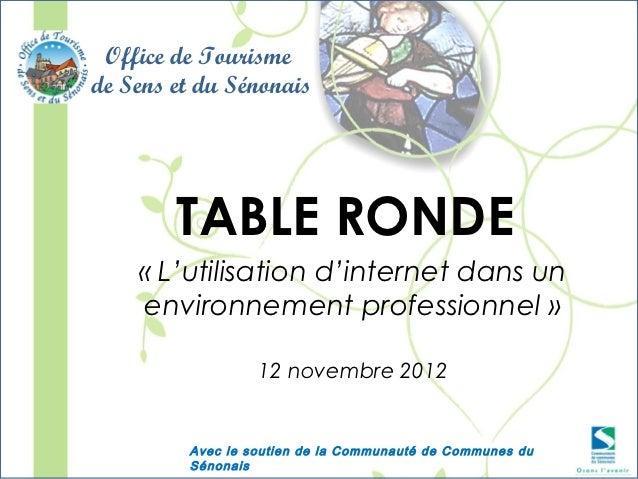 Office de Tourismede Sens et du Sénonais        TABLE RONDE    «L'utilisation d'internet dans un    environnement profess...
