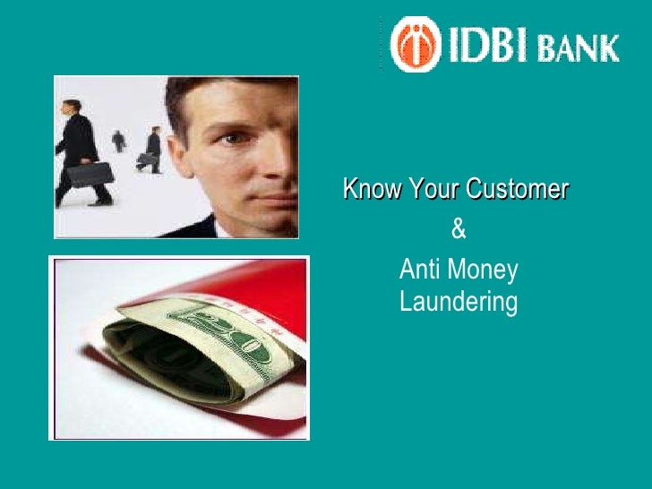 Know Your Customer   & Anti Money Laundering