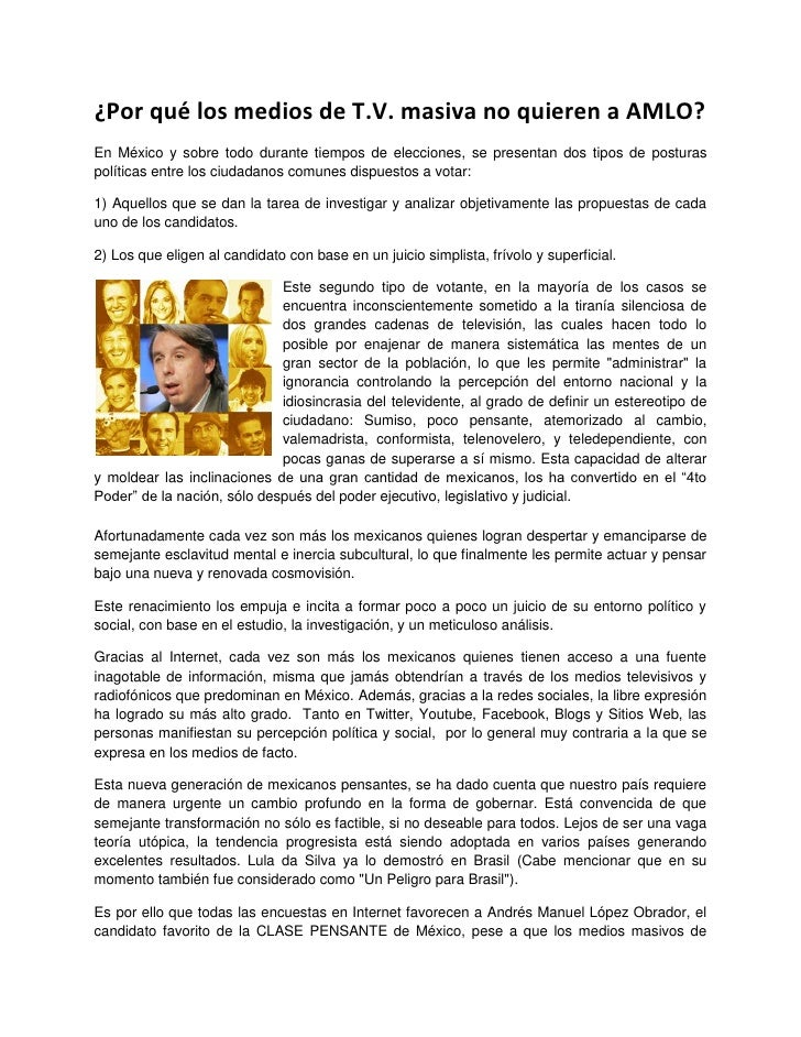 ¿Por qué los medios de T.V. masiva no quieren a AMLO?En México y sobre todo durante tiempos de elecciones, se presentan do...