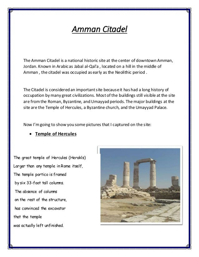 Amman Citadel The Amman Citadel is a national historic site at the center of downtown Amman, Jordan. Known in Arabic as Ja...