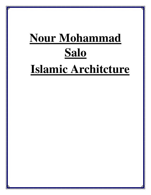 Nour Mohammad Salo Islamic Architcture