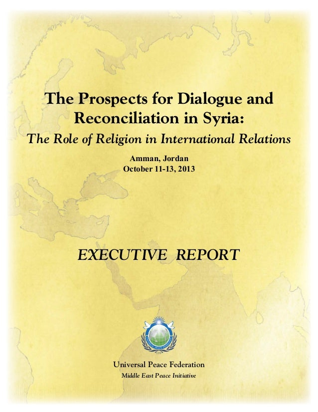 The Prospects for Dialogue and Reconciliation in Syria: The Role of Religion in International Relations Amman, Jordan Octo...