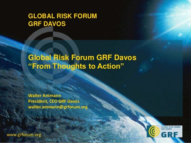 "Consultation Day Event GP UNISDR Walter AmmannGeneva, 19 May 2013GLOBAL RISK FORUMGRF DAVOSGlobal Risk Forum GRF Davos""Fro..."