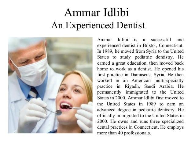 Ammar Idlibi An Experienced Dentist Ammar Idlibi is a successful and experienced dentist in Bristol, Connecticut. In 1989,...
