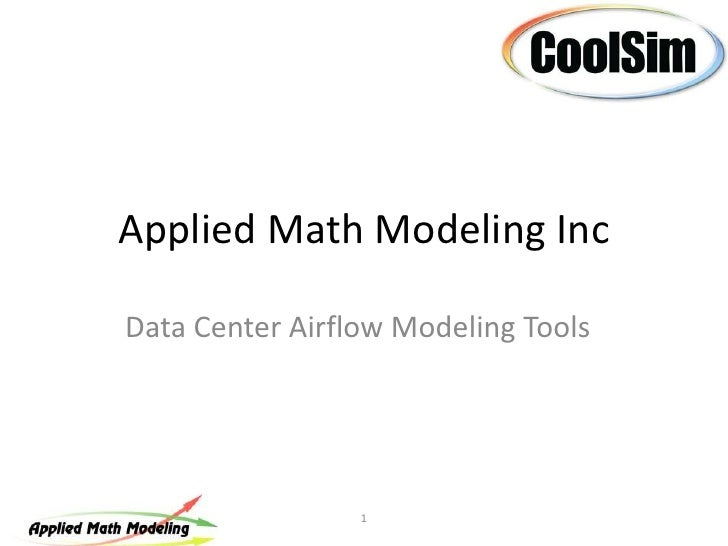 Applied Math Modeling Inc<br />Data Center Airflow Modeling Tools<br />1<br />