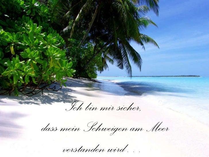 Ich bin mir sicher, dass mein Schweigen am Meer verstanden wird…