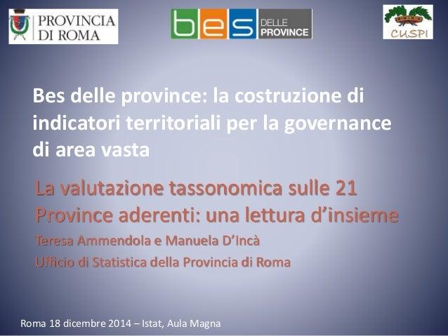 Bes delle province: la costruzione di indicatori territoriali per la governance di area vasta La valutazione tassonomica s...