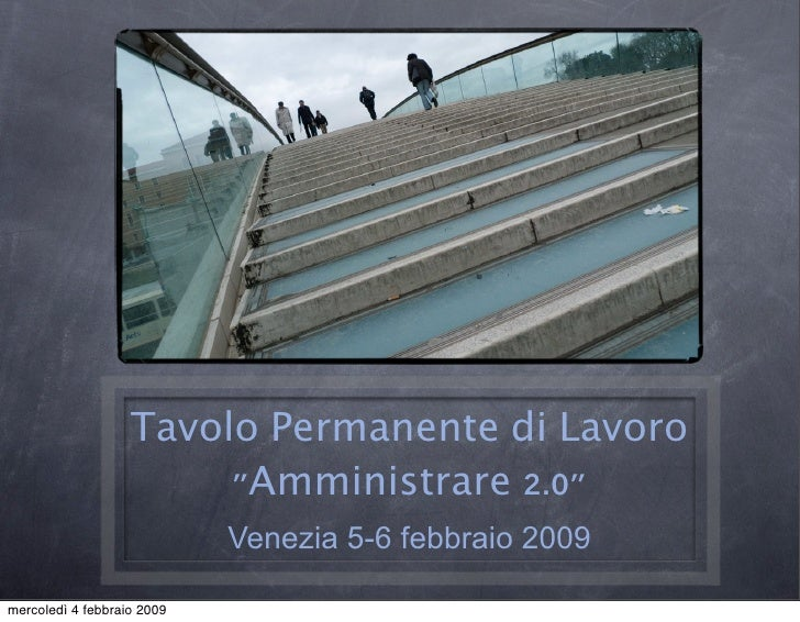 Tavolo Permanente di Lavoro                         quot;Amministrare 2.0quot;                             Venezia 5-6 feb...
